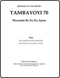 Qalubale Ga 'Yan Shi'ah: TAMBAYOYI 70 Waxanda Ba Su Da Amsa