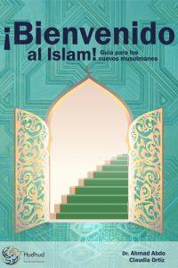 ¡Bienvenido al Islam! Breve guía para los nuevos musulmanes