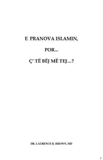 E PRANOVA ISLAMIN, POR… Ç' TË BËJ MË TEJ…?