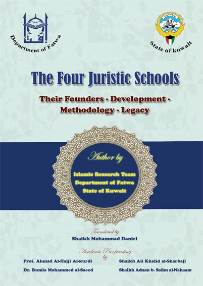 The Four Juristic Schools Their Founders - Development - Methodology - Legacy