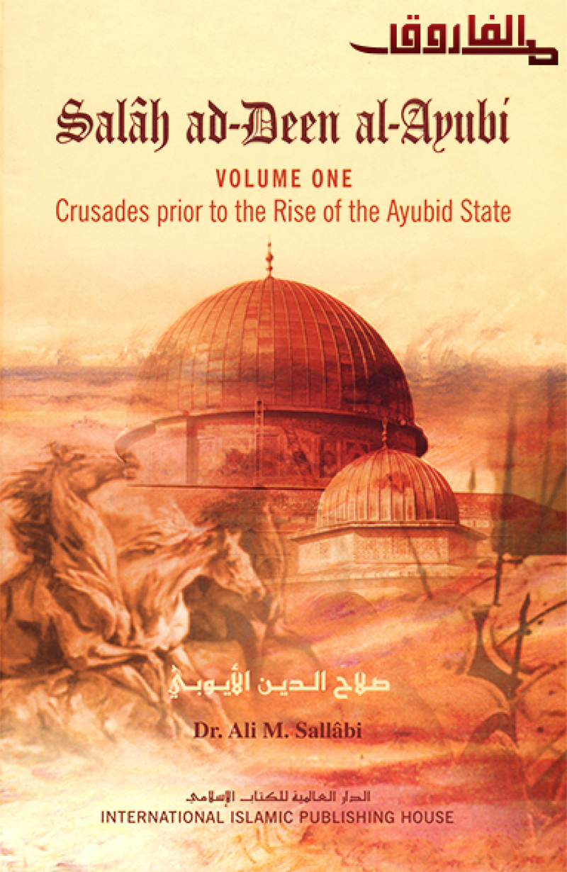 Salah ad-Deen al-Ayubi Crusades prior to the Rise of the Ayubid State-Vol 1