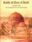 Salah ad-Deen al-Ayubi: The Establishment of the Ayubid