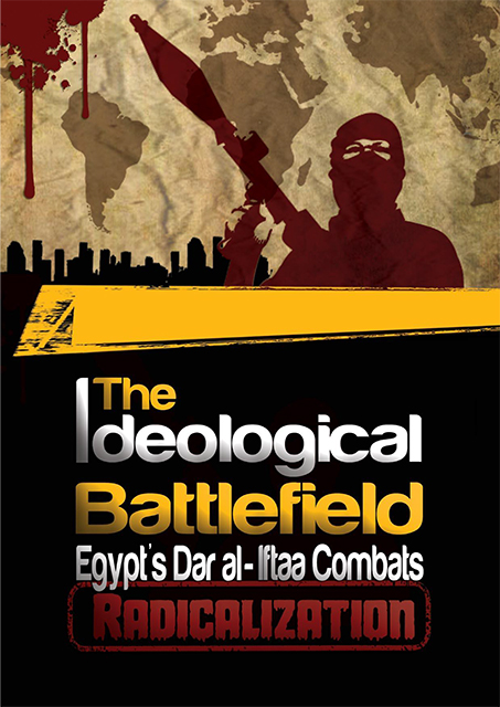 The Ideological Battle Egypt's Dar al- Iftaa Combats Radicalization