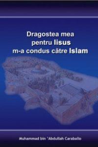 Dragostea mea pentru Iisus m-a condus catre islam