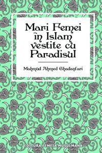 MARI FEMEI ÎN ISLAM VESTITE CU PARADISUL