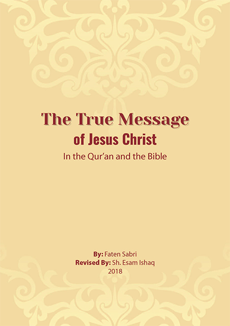 The True Message of Jesus Christ in the Quran and Bible
