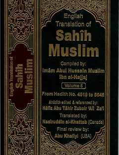 The Translation of the Meanings of Sahih Muslim Vol.5 (4519-5645)