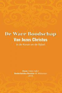 De ware Boodschap van Jezus Christus In de Koran en de Bijbel