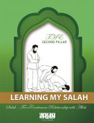 Learning My Salah – The Second Pillar of Islam