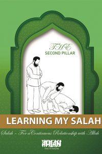 Learning My Salah – The Second Pillar of Islam