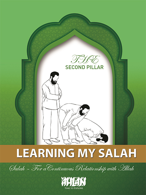 Learning My Salah - The Second Pillar of Islam