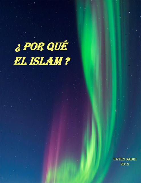 ¿ Por Qué EL Islam ?