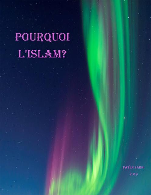 POURQUOI L'ISLAM?