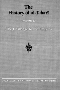 The History of Al-Tabari Vol 11: The Challenge to the Empires