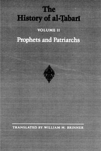 The History of Al-Tabari Volume 2: Prophets and Patriarchs