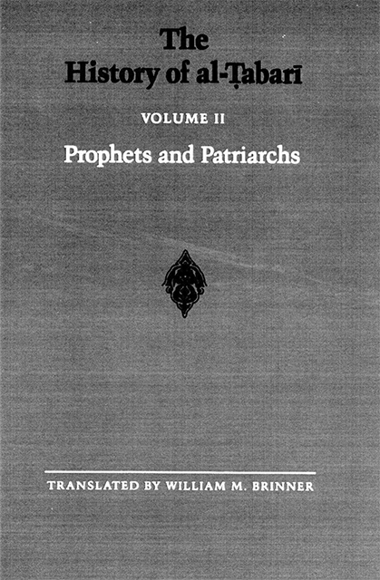 The History of Al-Tabari Volume 2 Prophets and Patriarchs