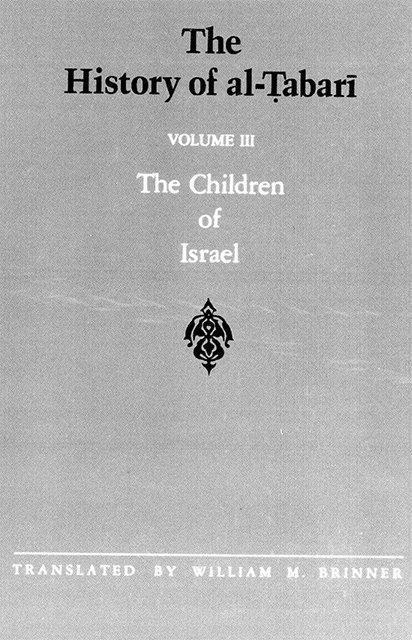 The History of Al-Tabari Volume 3: The Children of Israel