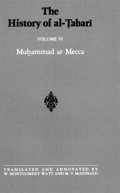 The History of Al-Tabari Volume 6: Muhammad at Mecca