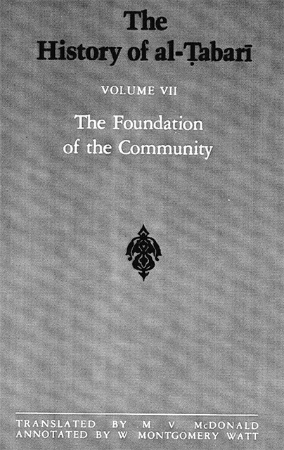 The History of Al-Tabari Volume 7: The Foundation of the Community
