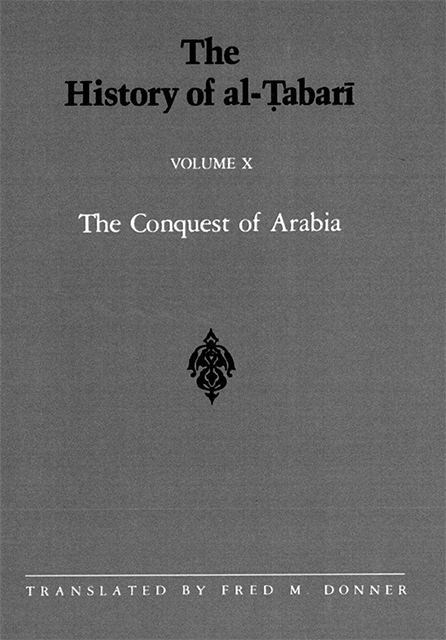 The History of al-Tabari Volume 10: The Conquest of Arabia