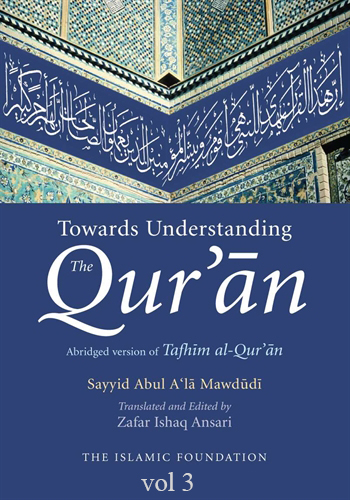 Towards Understanding The Qur'an vol.3