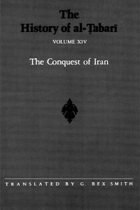 he History of al-Tabari Vol. 14: The Conquest of Iran