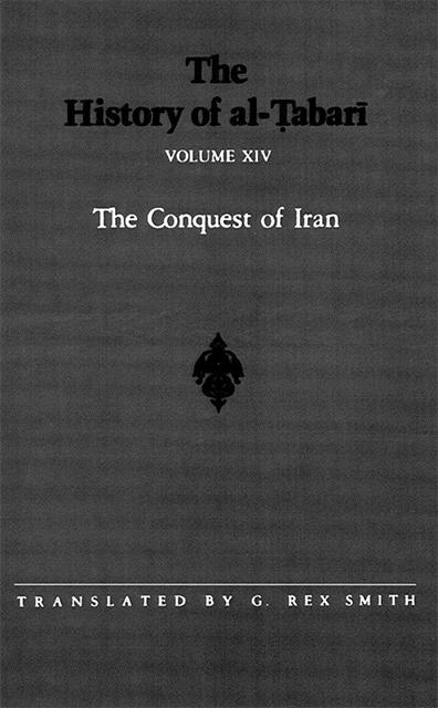 he History of al-Tabari Vol. 14: The Conquest of Iran