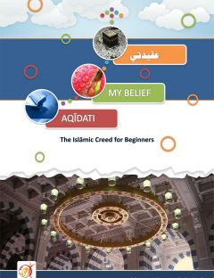 My belief – Islamic creed for beginners