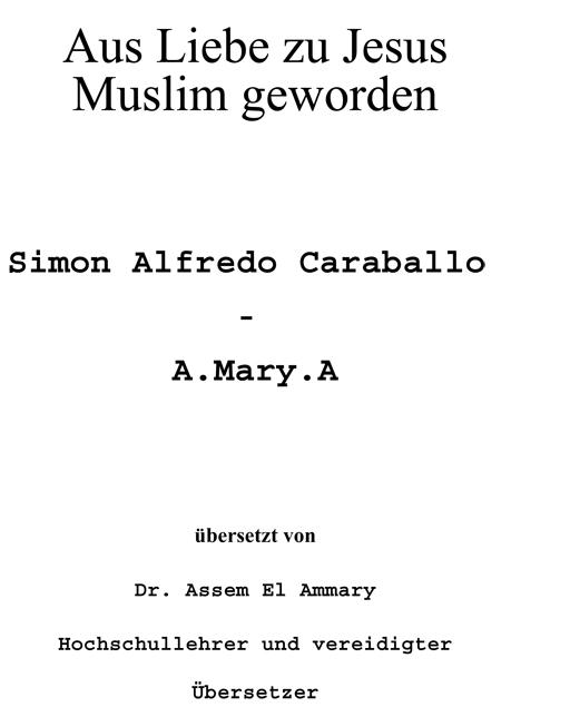 Aus Liebe zu Jesus Muslim geworden